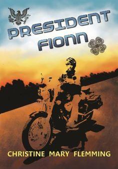 President Fionn by Christine Mary Flemming, http://www.amazon.com/dp/B00FM6E8PU/ref=cm_sw_r_pi_dp_PoyMsb0JDGPTD