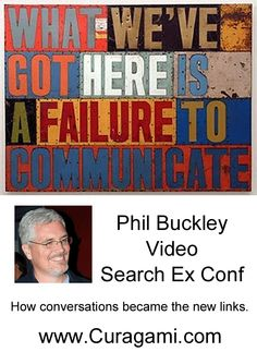 What We've Got Here Is A Failure To Community UNLESS You Watch Phil Buckley's Video On How Conversations Became The New Links - Free White Paper