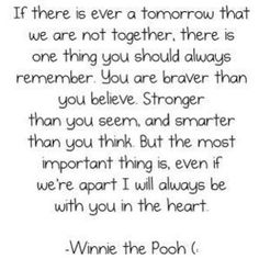 Winnie the Pooh may be a little kid's show, but it has some of the best quotes :)