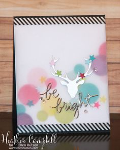 Gorgeous vellum over Bokeh Dots stamps in Heather's Be Bright card