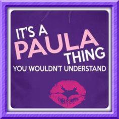 It's a Paula thing