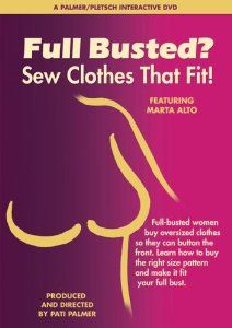 Full Busted? Sew Clothes That Fit! *great resource for sewing for fuller busted women!*