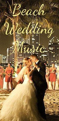 beach weddng music ideas with music for your ceremony and reception. https://www.facebook.com/pages/Casey-Anderson-Wedding-Officiant/696124967113443
