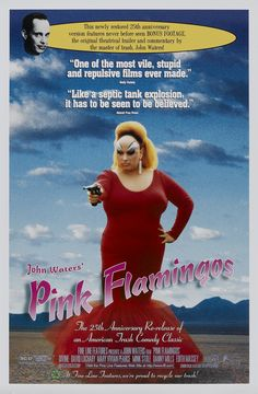 Pink Flamingos (1972) 25th Anniversary Re-release, Directed by John Waters, released April 11, 1997; Starring Divine as Divine/Babs Johnson, with David Lochary, Mary Vivian Pearce, Mink Stole, Danny Mills, Edith Massey, Channing Wilroy, Cookie Mueller, Paul Swift, Susan Walsh, Linda Olgeirson, Pat Moran, Jack Walsh, Bob Skidmore and Pat Lefaiver  #Divine #BabsJohnson #JohnWaters #PinkFlamingos
