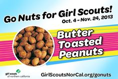 Butter Toasted Peanuts - Girl Scouts NorCal's Fall Nut & Magazine Sale is Oct. 4-Nov. 24, 2013! Help girls raise funds for fall activities and service projects! http://www.girlscoutsnorcal.org/gonuts