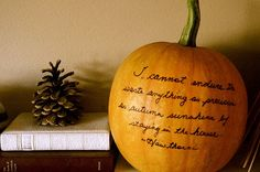 Love the quote... and on a pumpkin? Even better...