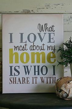 What I Love Most About My Home ... #coachbarn #quotes