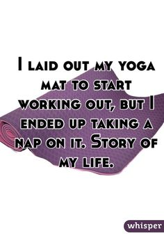 I laid out my yoga mat to start working out, but I ended up taking a nap on it. Story of my life. #fitnessfail