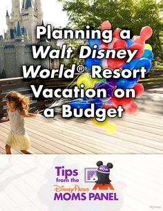 Planning a Walt Disney World vacation on a budget! Tips from the Disney Parks Moms Panel! #tricks