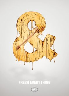 Calgary Farmers' Market: Fresh Everything, & Honey Advertising Agency: WAX, Calgary, AB Canada #advertising #typography