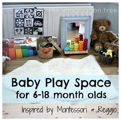 Create a Baby Place Space for 6-18 Months Inspired by Montessori and Reggio Ideas of Simplicity and Stimulating Surroundings!