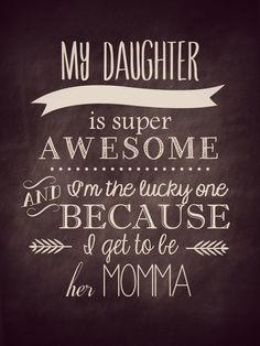 Love this as it says it all! for me Daughters and Son~!