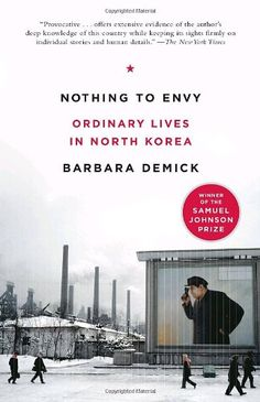 Nothing to Envy: Ordinary Lives in North Korea by Barbara Demick,http://www.amazon.com/dp/0385523912/ref=cm_sw_r_pi_dp_jWFgtb1T19JCCXX0