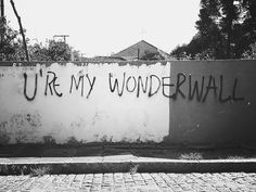 U're my Wonderwall #streetart #graffiti