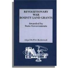 Revolutionary War Bounty Land Grants Book  by Lloyd Dewitt Bockstruck