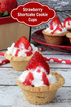 Strawberry Shortcake Cookie Cups recipe