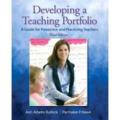 Developing a Teaching Portfolio: A Guide for Preservice and Practicing Teachers (3rd Edition)