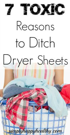 7 Toxic Reasons to Ditch Dryer Sheets - Simply Happy Healthy