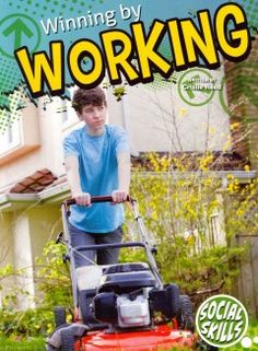 J 306.36 REE. Teaches readers about the importance of hard work, and how it can prepare you to achieve your future goals.
