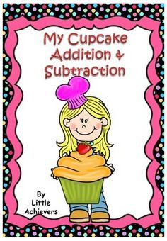 """FREE MATH LESSON - """"Cupcake Addition and Subtraction"""" - Go to The Best of Teacher Entrepreneurs for this and hundreds of free lessons.  PreKindergarten - 1st Grade   #FreeLesson  #Math  http://www.thebestofteacherentrepreneurs.net/2014/09/free-math-lesson-cupcake-addition-and.html"""