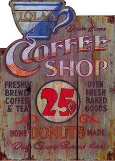 Coffee Humor | Vintage coffee shop sign | Coffee 25 cents | When Starbucks gets to be a vintage coffee shop, they'll be able to use this same sign - only the 25 will be dollars not cents.