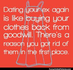 dating your ex again #funny #quote Thank you Melanie for this funny pin