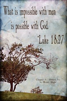 What is impossible with men is possible with God! Luke 18:27 / BIBLE IN MY LANGUAGE