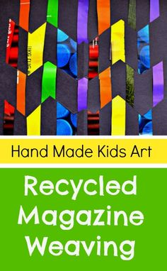 Easy Paper Craft: Recycled Magazine Weaving - Hand Made Kids Art