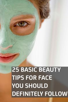 25 Basic Beauty Tips For Face You Should Definitely Follow