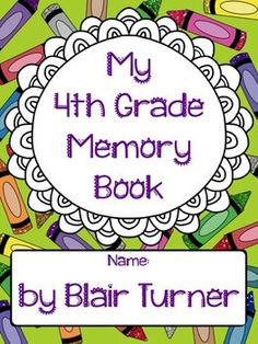 My 4th Grade Memory Book - End of the Year $