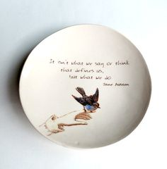 It isn't What we Say or Think . Jane Austen . Sense and Sensibility . Quote . Jewelry Dish . Blue Bird.