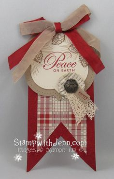 """Country Plaid """"Peace On Earth"""" Christmas Tag...by Jenn Tinline at Stamp with Jen. I would make this into a card and it would be quite adorable for the holidays."""
