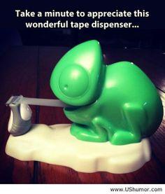 Take a minute to appreciate this wonderful tape dispenser...Funny tape dispenser