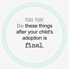 Things to do after your adoption is finalized.