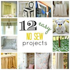A round up of 12 Easy No Sew Projects...anyone can make!