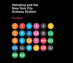 Helvetica and the New York City Subways System / Typography Books