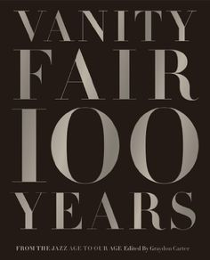 Vanity Fair 100 Years: From the Jazz Age to Our Age by Graydon Carter,http://www.amazon.com/dp/1419708635/ref=cm_sw_r_pi_dp_SHvNsb097MNTX59W