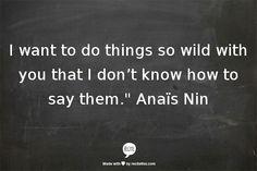 Anais Nin #love #this