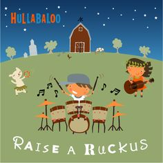Raise a Ruckus - Hullabaloo kids music CD