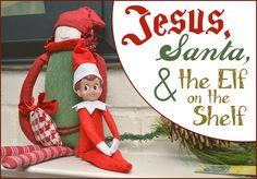 Jesus, Santa & the Elf On The Shelf -- letter from Santa about the Elf on the Shelf #elfontheshelf #christmas