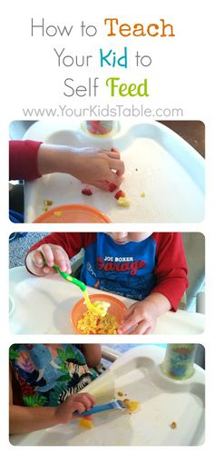 Your Kid's Table: Teach Your Child to Self Feed.  From finger feeding to spoon feeding to fork feeding.  Visit pinterest.com/arktherapeutic for more #feedingtherapy pins