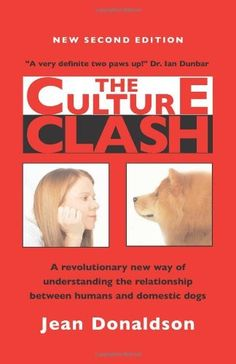 The Culture Clash: A Revolutionary New Way to Understanding the Relationship Between Humans and Domestic Dogs by Jean Donaldson. $12.21. Author: Jean Donaldson. Publisher: James & Kenneth Pub (January 19, 1996). Publication: January 19, 1996. Save 32% Off!