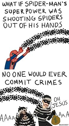 crystals, geeki, god, true facts, giggl, funni, spiderman, true stories, commit crime
