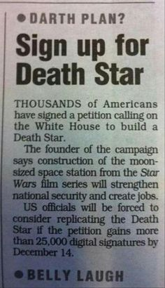 building the death star, funny newspaper headlines- the scary part is that there's actually truly a petition for a Death Star-