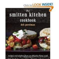 The Smitten Kitchen Cookbook [Hardcover]  Deb Perelman (Author)  4.8 out of 5 stars  See all reviews (49 customer reviews) | Like (316)  List Price: $35.00  Price: $19.75