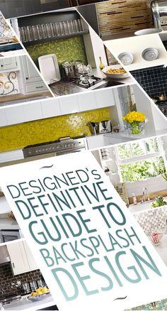 The Definitive Guide To Kitchen / Bathroom Backsplash Design