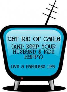 Live a fabuLESS life: How to get rid of cable (and still watch your favorite shows).. My family already uses Netflix and saves a ton. my family doesn't want cable ever again. now to try out some of the other services she was talking about... will have to check into that