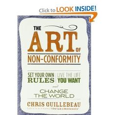 {The Art of Non-Conformity: Set Your Own Rules, Live the Life You Want, and Change the World} This comes highly recommended from Zina