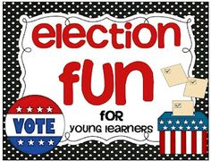 Election Fun- for young learners! $4
