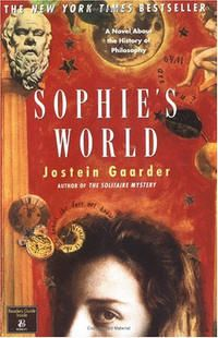 "One day fourteen-year-old Sophie Amundsen comes home from school to find in her mailbox two notes, with one question on each: ""Who are you?"" and ""Where does the world come from?"" From that irresistible beginning, Sophie becomes obsessed with questions that take her far beyon"